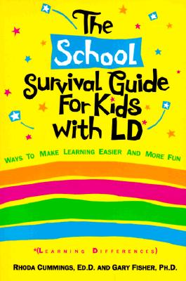 Image for THE SCHOOL SURVIVAL GUIDE FOR KIDS WITH LD Ways to Make Learning Easier and More Fun