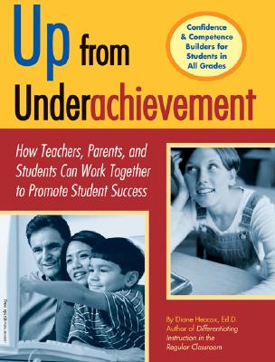 Image for Up from Underachievement: How Teachers, Students, and Parents Can Work Together to Promote Student Success