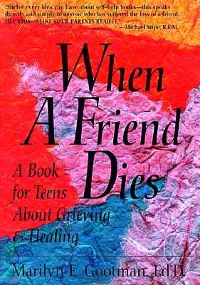 Image for When a Friend Dies: A Book for Teens About Grieving & Healing