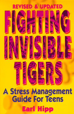 Image for Fighting Invisible Tigers: A Stress Management Guide for Teens