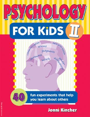 Image for Psychology for Kids II: 40 Fun Experiments That Help You Learn About Others (Self-Help for Kids Series)