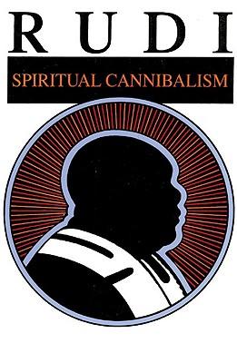 Image for Rudi: Spiritual Cannibalism