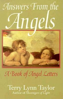 Answers from the Angels: A Book of Angel Letters, Taylor, Terry Lynn