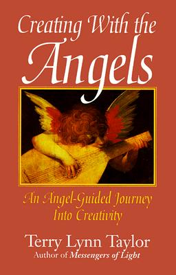 Image for Creating With the Angels: An Angel-Guided Journey into Creativity