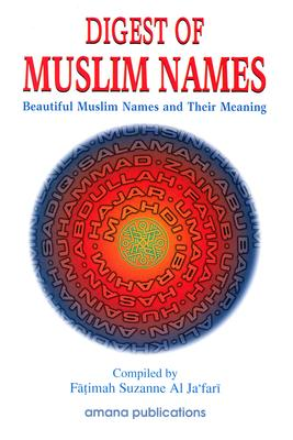 Digest of Muslim Names: Beautiful Muslim Names and Their Meaning, Al-Ja'fari, Fatima Suzan