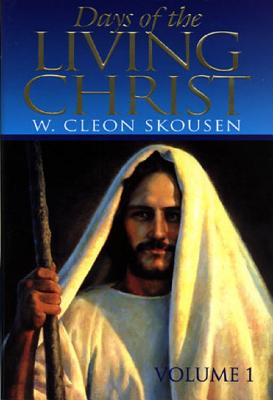 Image for Days of the Living Christ (Volume 1)