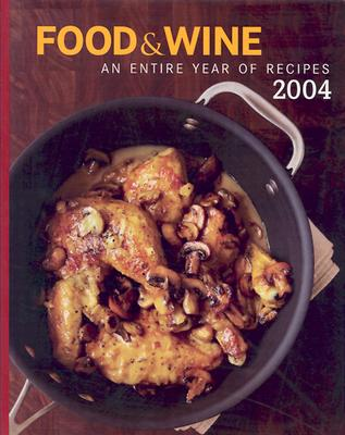 Image for Food & Wine Annual Cookbook 2004: An Entire Year of Recipes