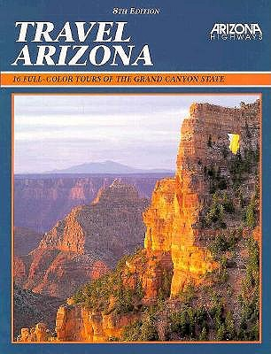 Image for Travel Arizona: Full Color Tours of the Grand Canyon State