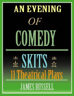 Image for An Evening Of Comedy Skits: 11 Minute Theatrical Plays