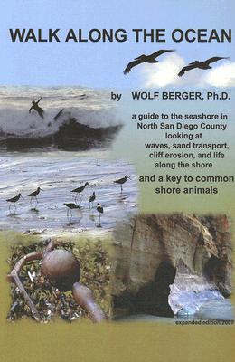 Image for WALK ALONG THE OCEAN : A GUIDE TO THE SEASHORE IN NORTH SAN DIEGO COUNTY LOOKING AT WAVES, SAND TRANSPORT, CLIFF EROSION, AND LIFE ALONG THE SHORE