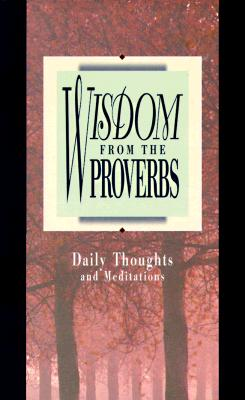 Image for Wisdom from the Proverbs ( Daily Thoughts From Proverbs )
