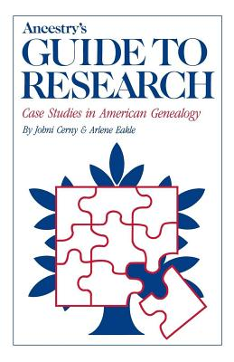 Image for Ancestry's Guide to Research: Case Studies in American Genealogy