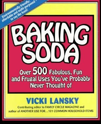 Image for Baking Soda: Over 500 Fabulous, Fun, and Frugal Uses You've Probably Never Thought of