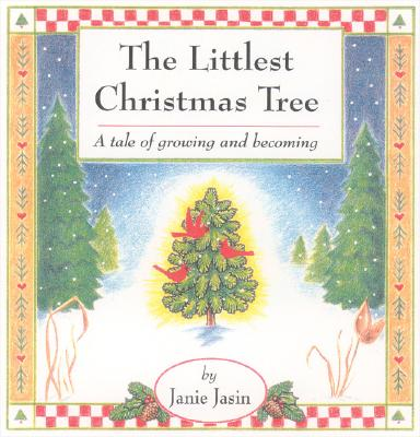 Image for Littlest Christmas Tree : A Tale of Growing & Becoming