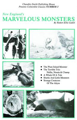 New England's Marvelous Monsters (Collectible Classics Series), Cahill, Robert
