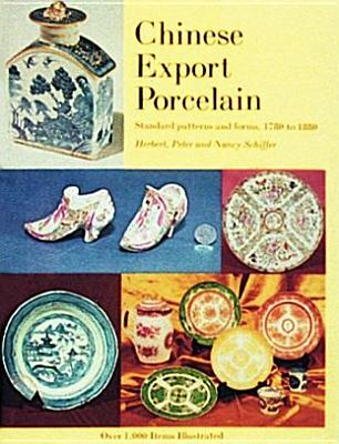 Chinese Export Porcelain, Standard Patterns and Forms, 1780-1880, Schiffer, Herbert F.; Schiffer, Peter Berwind; Schiffer, Nancy