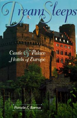 Image for Dream Sleeps: Castles and Palace Hotels of Europe