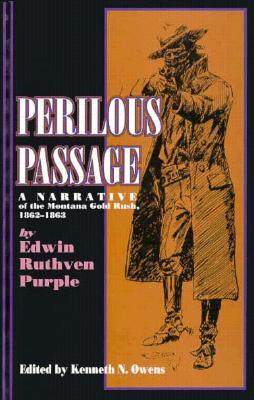Perilous Passage (pb): A Narrative of the Montana Gold Rush, 1862-1863, Purple, Edwin