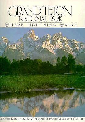 Image for Grand Teton National Park: Where Lightning Walks