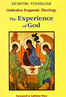 The Experience of God: Orthodox Dogmatic Theology, Volume One, Revelation and Knowledge of the Triune God, DUMITRU STANILOAE, IOAN IONITA, ROBERT BARRINGER