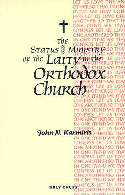 The Status and Ministry of the Laity in the Orthodox Church, Ioannes N. Karmires, Evie Marie Zachariades-Holmberg