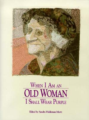 Image for When I Am an Old Woman I Shall Wear Purple