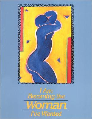 Image for I Am Becoming the Woman I'Ve Wanted