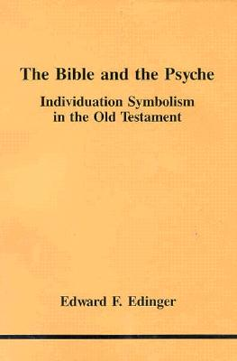 Image for The Bible and the Psyche: Individuation Symbolism in the Old Testament (Studies in Jungian Psychology No. 24)