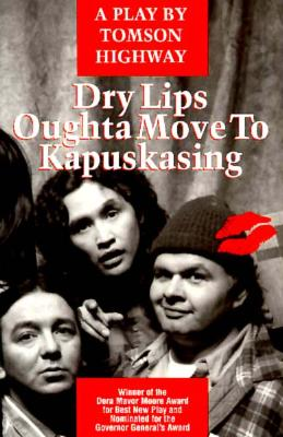 Image for Dry Lips Oughta Move to Kapuskasing