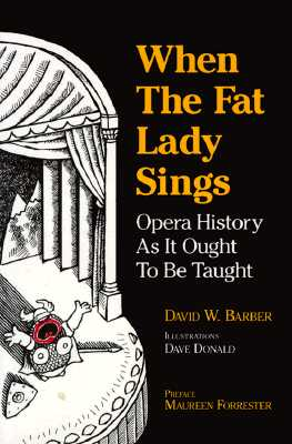 When the Fat Lady Sings: Opera History As It Ought To Be Taught, Barber, David
