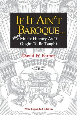 Image for If It Ain't Baroque: More Music History As It Ought To Be Taught