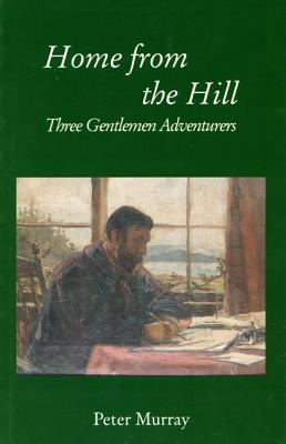 Image for Home from the Hill: Three Gentlemen Adventurers