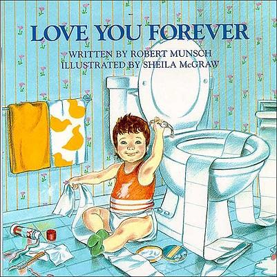 Love You Forever, ROBERT N. MUNSCH, SHEILA MCGRAW