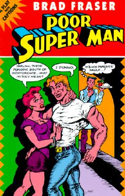Poor Super Man: A Play With Captions (Prairie Play Series, No. 14), Fraser, Brad