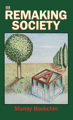 Remaking Society, Bookchin, Murray