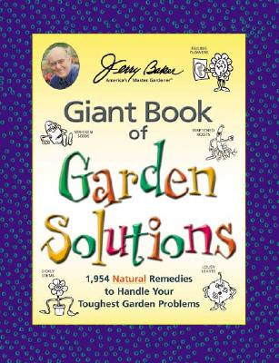 GIANT BOOK OF GARDEN SOLUTIONS, BAKER, JERRY