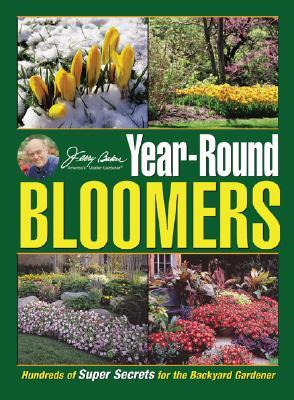 Image for Jerry Baker's Year-Round Bloomers: Hundreds of Super Secrets for the Backyard Gardener (Jerry Baker Good Gardening series)