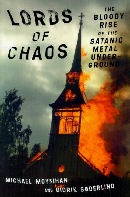 Image for Lords of Chaos: The Bloody Rise of the Satanic Metal Underground