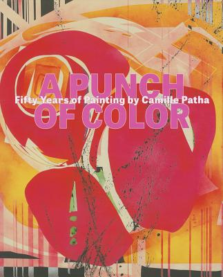 Image for A Punch of Color: Fifty Years of Painting by Camille Patha (Northwest Perspective)