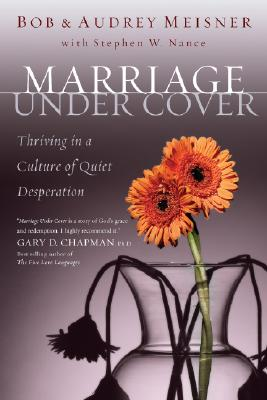 Image for Marriage Undercover: Thriving in a Culture of Quiet Desperation