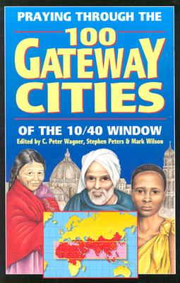 Image for Praying Through the 100 Gateway Cities of the 10 - 40 Window