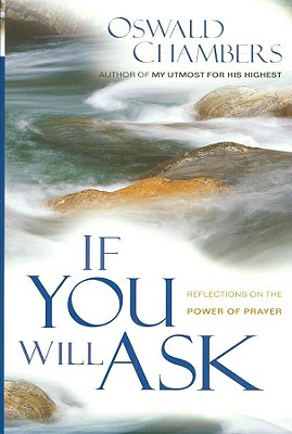 If You Will Ask : Reflections on the Power of Prayer, Chambers, Oswald
