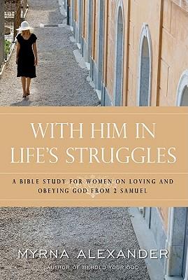 With Him in Life's Struggles, MYRNA ALEXANDER
