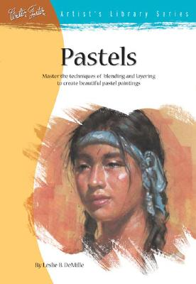 Pastels (Artist's Library series #08), Demille, Leslie B