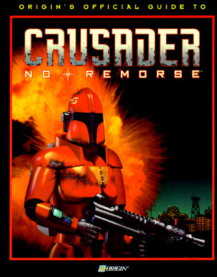 Image for Crusader: No Remorse (Origin's Official Guide)