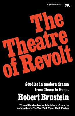 Image for Theatre of Revolt: Studies in modern drama from Ibsen to Genet