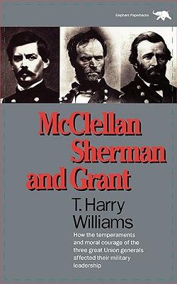 McClellan, Sherman and Grant, Williams, T. Harry