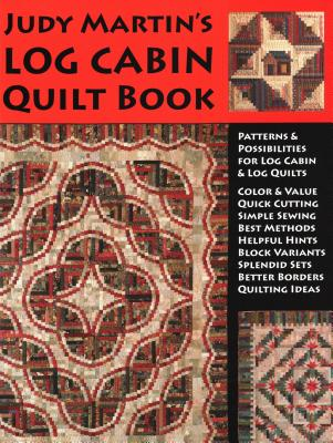 Image for Judy Martin's Log Cabin Quilt Book: Patterns & Possibilities for Lob Cabin & Log Quilts