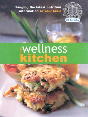 Image for The Wellness Kitchen: Bringing the Latest Nutrition Information to Your Table
