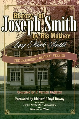 Image for History of Joseph Smith by His Mother: THE UNABRIDGED ORIGINAL VERSION with ADDED ROUGH DRAFT By Lucy Mack Smith (2005)